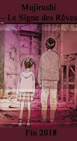 http://blog.mangaconseil.com/2018/02/a-paraitre-mujirushi-le-signe-des-reves.html