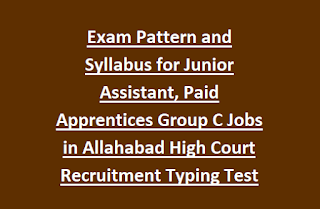 Exam Pattern and Syllabus for Junior Assistant, Paid Apprentices Group C Jobs in Allahabad High Court Recruitment Typing Test