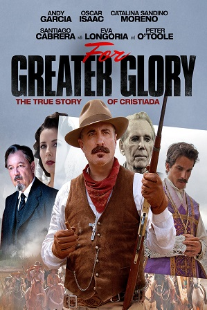 For Greater Glory: The True Story of Cristiada (2012) Full Hindi Dual Audio Movie Download 480p 720p Bluray