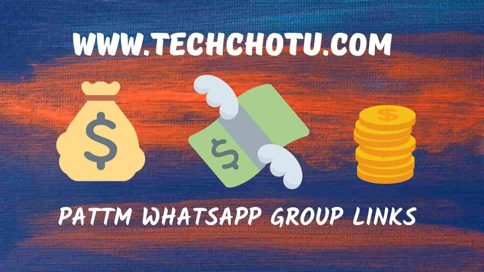Paytm Whatsapp Groups Links List 2019 - TECHCHOTU 2019