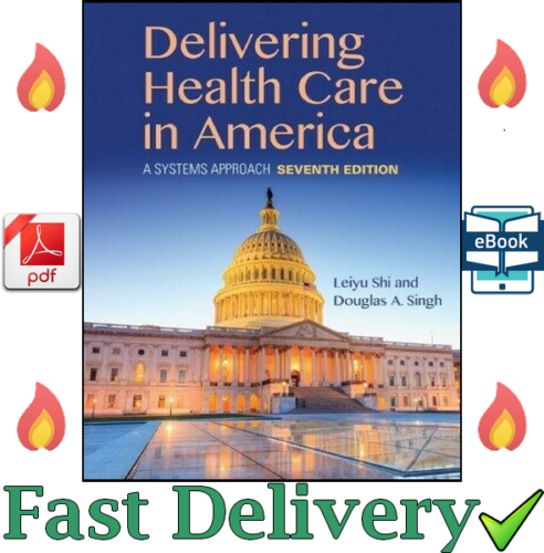 Delivering Health Care in America: A Systems Approach 7th Edit ✅ 💥