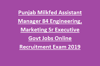 Punjab Milkfed Assistant Manager 84 Engineering, Marketing Sr Executive Govt Jobs Online Recruitment Exam 2019