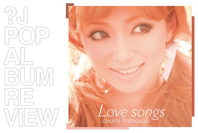 Album review: Ayumi Hamasaki - Love songs | Random J Pop