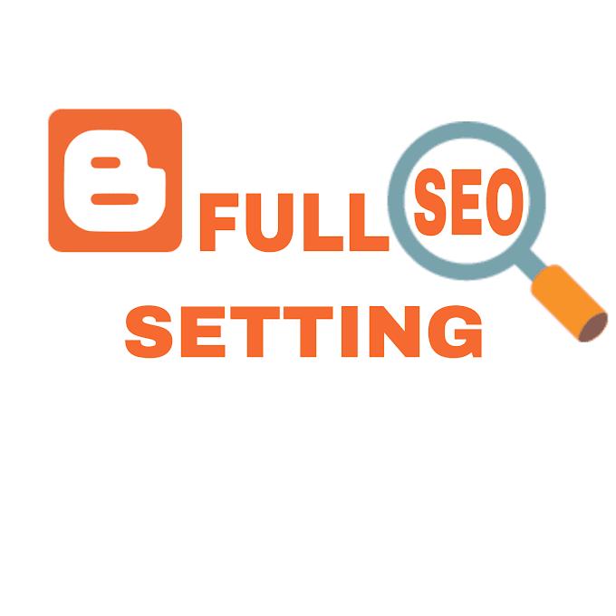seo setting for blogger beginners to advance (full guide for 2019)