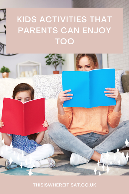 Kids activities that parents can enjoy too