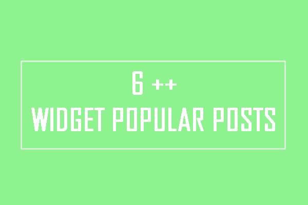 6++ Style Widget Popular Posts Keren dan Responsive untuk Blogger