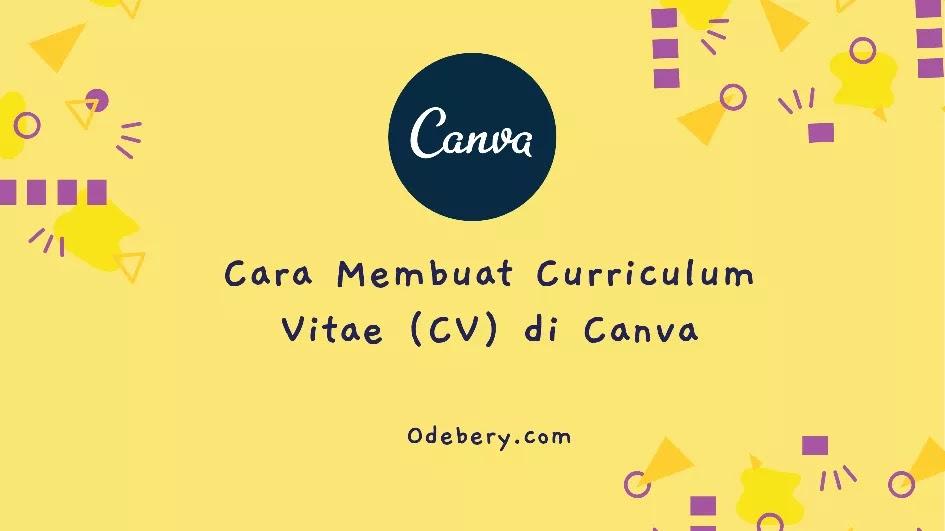 Cara Membuat Curriculum Vitae (CV) di Canva