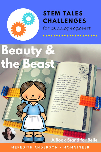 Fairy Tale STEM - Beauty and the Beast. Design and create a book stand for Belle! Meredith Anderson Momgineer