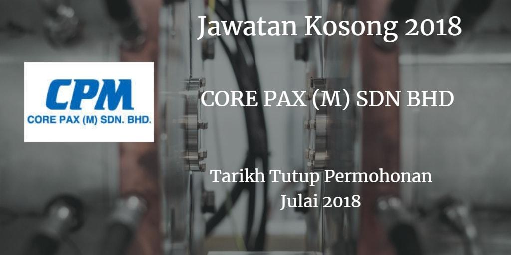 Jawatan Kosong CORE PAX (M) SDN BHD Julai 2018