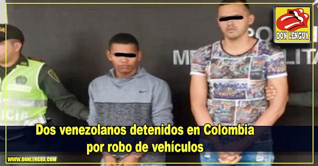 Dos venezolanos detenidos en Colombia por robo de vehículos