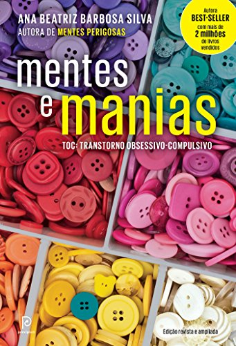 Mentes e manias TOC Transtorno obsessivo-compulsivo Ana Beatriz Barbosa Silva