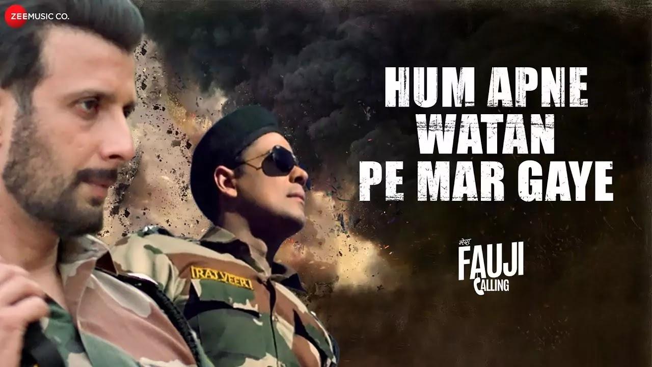 Hum Apne Watan Pe Mar Gaye - ( Full MP3 Song Download ) | Mera Fauji Calling