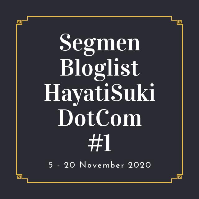 Segmen Bloglist Pertama Blog HayatiSukiDotCom