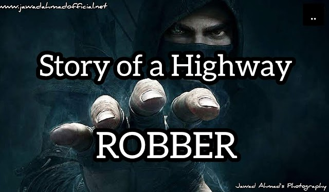 Story of a Highway Robber | Life Changing