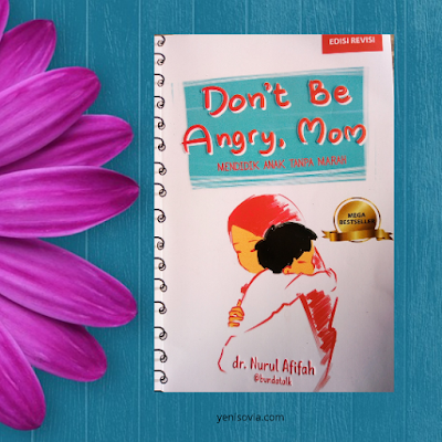 don't be angry, mom. buku parenting mega best seller yang wajib orang tua baca