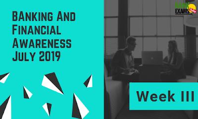 Banking and Financial Awareness July 2019: Week III