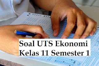 Soal UTS Ekonomi Kelas XI Semester 1