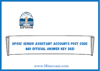HPSSC Senior Assistant Accounts Post Code 885 Official Answer Key 2021