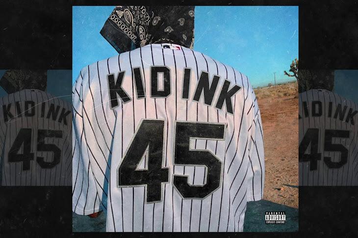 Listen: Kid Ink - 45