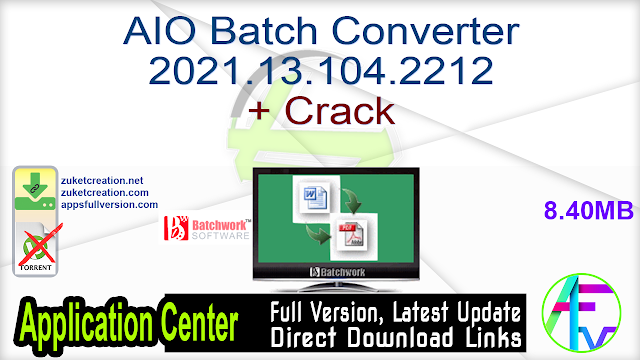 AIO Batch Converter 2021.13.104.2212 + Crack