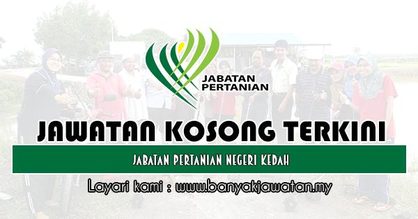 Jawatan Kosong di Jabatan Pertanian Negeri Kedah - 23 Mei ...