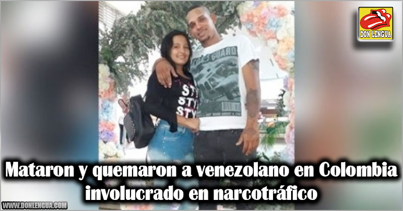 Mataron y quemaron a venezolano en Colombia involucrado en narcotráfico