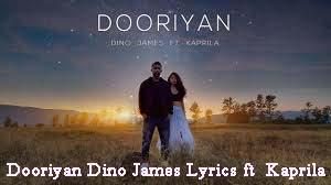 Dooriyan Dino James Lyrics ft Kaprila