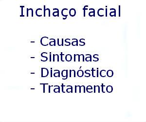 Inchaço facial causas sintomas diagnóstico tratamento prevenção riscos complicações