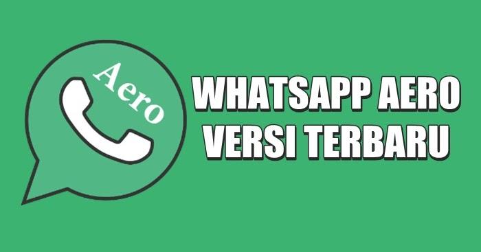 Download WhatsApp Aero APK Versi Terbaru 2020 - Nuisonk