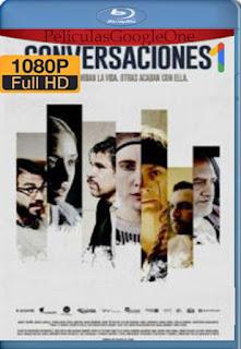 Conversaciones (2020) [1080p BRrip] [Latino-Inglés] [LaPipiotaHD]