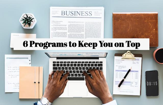 6 Programs to Keep You on Top