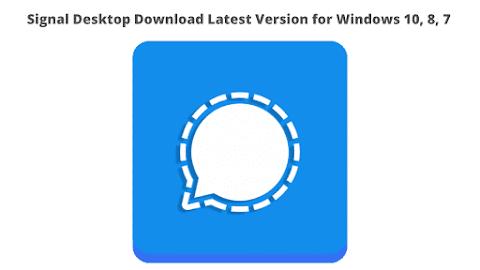 Signal Desktop Download Latest Version for Windows 10, 8, 7