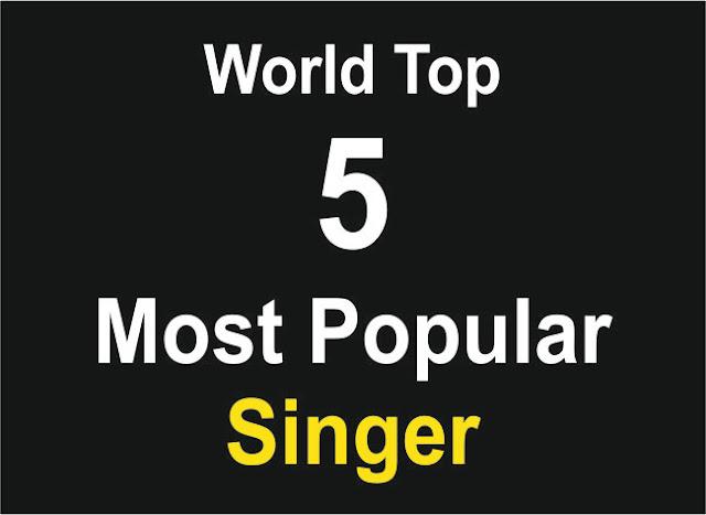 """World : Most Popular Singer List || Top 5"""