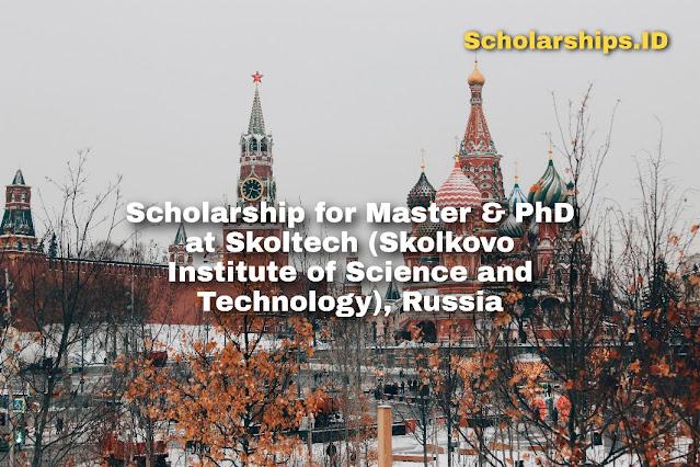 Scholarship for Master & PhD at Skoltech, Russia