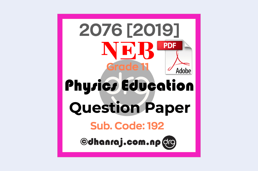 Physics-Education-Grade-11-XI-Question-Paper-2076-2019-Subject-Code-192-NEB