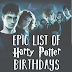 Epic List of Harry Potter Character & Actor Birthdays