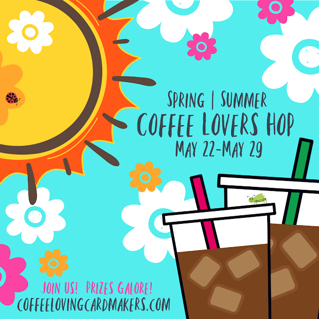 http://coffeelovingcardmakers.com/2020/05/2020-spring-summer-coffee-lovers-blog-hop/