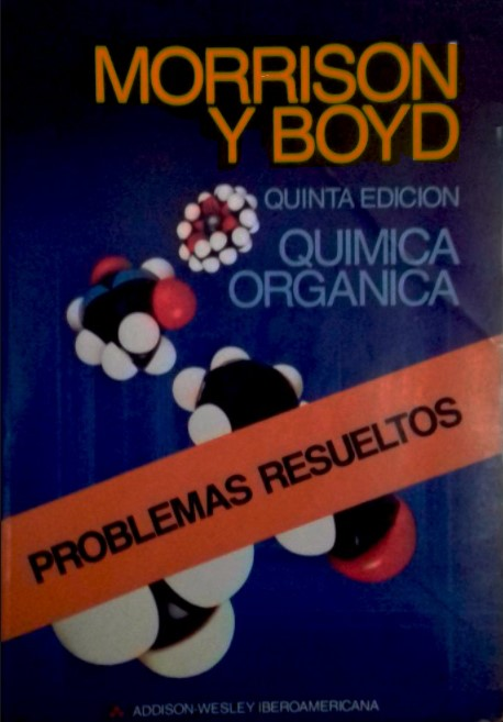 Solucionario Quimica Organica 5ta Edición Morrison Boyd en pdf