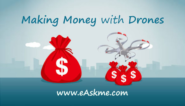 7 Key Tips to Making Money with Drones: eAskme