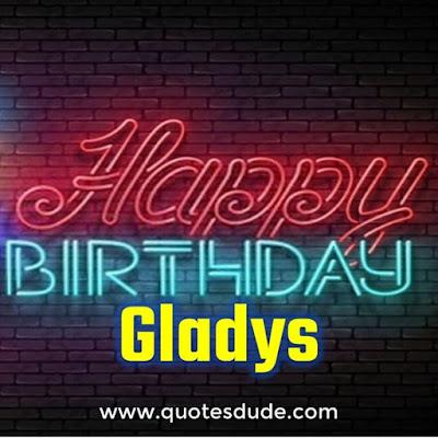 Wishing Happy Birthday Gladys With Cake.