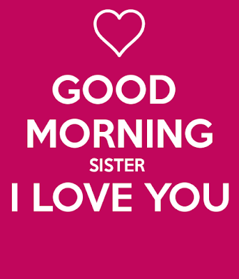 Good Morning Wishes Photo Images For Sweet Sister