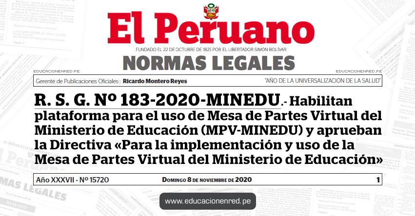 R. S. G. Nº 183-2020-MINEDU.- Habilitan plataforma para el uso de Mesa de Partes Virtual del Ministerio de Educación (MPV-MINEDU) y aprueban la Directiva «Para la implementación y uso de la Mesa de Partes Virtual del Ministerio de Educación»