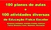 TOP 100 Educação Física Escolar - 100 planos de aulas + 100 atividades