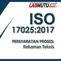 Rekaman Teknis Laboratorium Berdasarkan ISO/IEC 17025:2017
