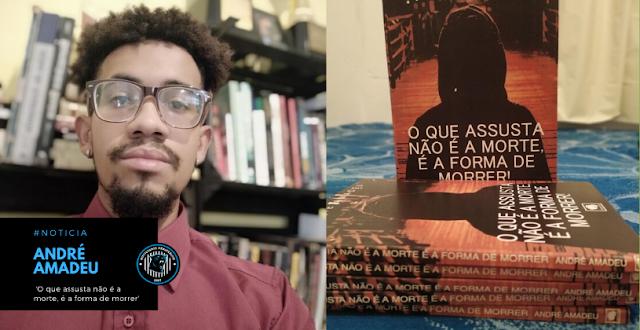 André Amadeu lança seu terceiro livro: 'O que assusta não é a morte é a forma de morrer'
