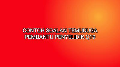 Contoh Soalan Temuduga Pembantu Penyelidik Q19 2019