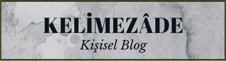 Kelimezade | Kişisel Blog