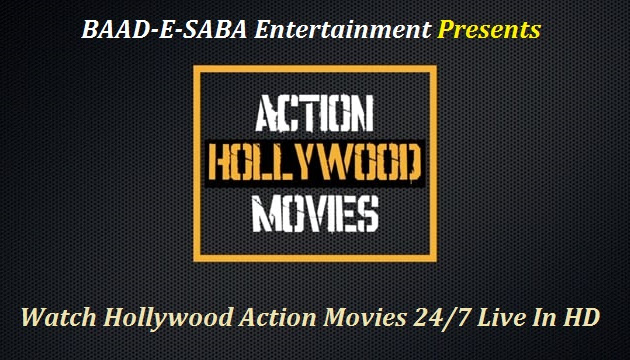 BAD-E-SABA Entertainment Presents - Action Hollywood Movies Live TV In HD