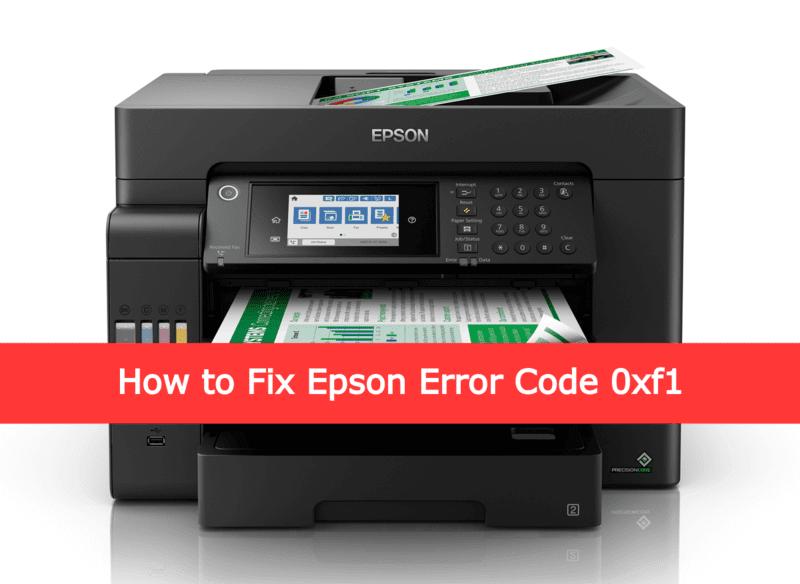 How to Fix Epson Error Code 0xf1