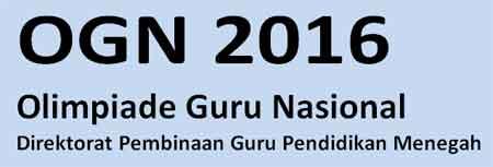 OGN (Olimpiade Guru Nasional) tahun 2016 akan digelar berjenjang mulai seleksi tingkat kabupaten/kota, provinsi, hingga nasional sesuai dengan pedoman yang ditetapkan